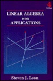 Linear Algebra With Applications: Leon, Steven J.