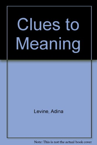 9780023703706: Clues to Meaning