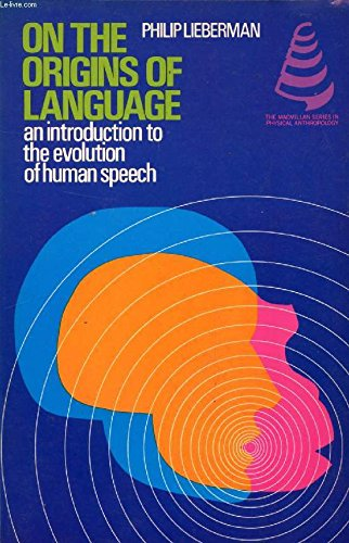 9780023706905: On the Origins of Language: An Introduction to the Evolution of Human Speech