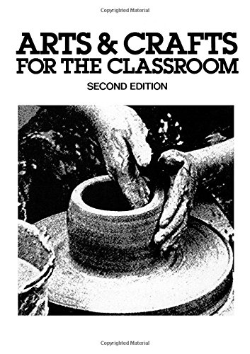 Arts and Crafts in the Classroom: Earl W. Linderman;