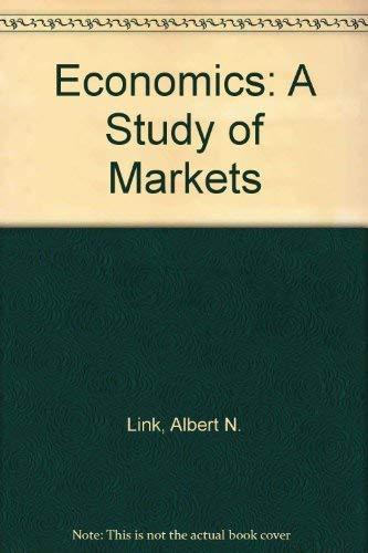 9780023710209: Economics: A Study of Markets