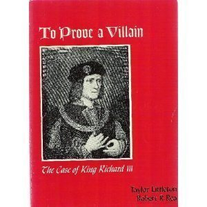 9780023713606: To Prove a Villain: The Case of King Richard the Third