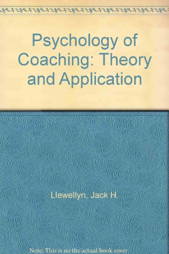 9780023714306: Psychology of Coaching: Theory and Application