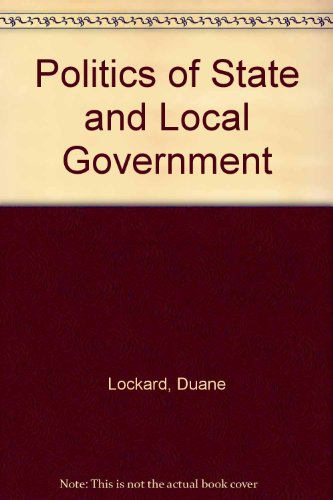 9780023715204: Politics of State and Local Government