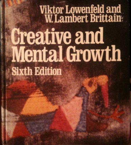 Creative and Mental Growth: Lowenfeld, Viktor; W. Lambert Brittain