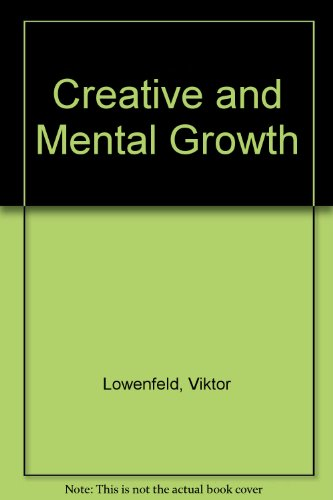 9780023721007: Creative and Mental Growth