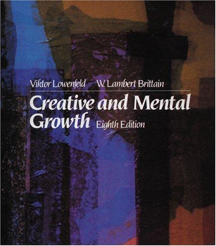 Creative and Mental Growth (8th Edition): Lowenfeld, Viktor; Brittain,