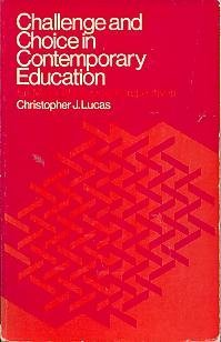9780023721809: Challenge and choice in contemporary education: Six major ideological perspectives