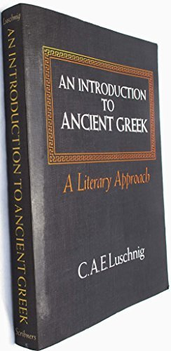 An Introduction to Ancient Greek: A Literary Approach (9780023728709) by C. A. E. Luschnig