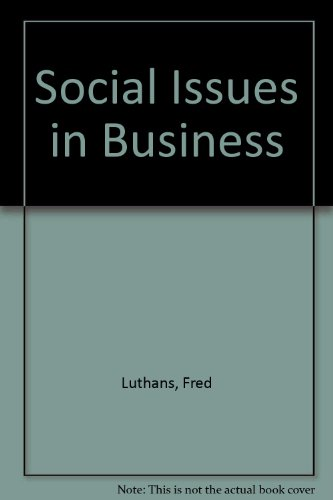Social Issues in Business: Luthans, Fred, Hodgetts,