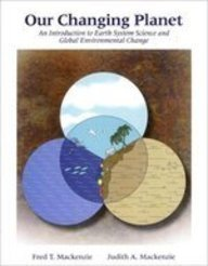 9780023736537: Our Changing Planet: An Introduction to Earth System Science and Global Environmental Change