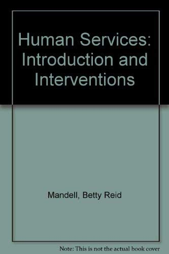 Human Services : Introduction and Interventions: Betty R. Mandell;