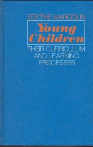 9780023760105: Young Children: Their Curriculum and Learning Processes