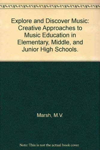 9780023762703: Explore and Discover Music: Creative Approaches to Music Education in Elementary and Middle/Junior High Schools