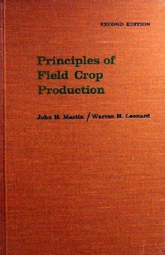 Principles of Field Crop Production: Martin, John H.,