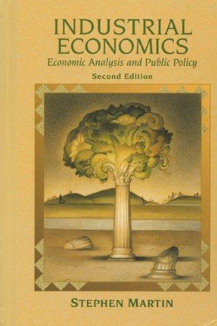 Industrial Economics: Economic Analysis and Public Policy