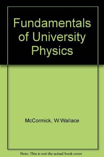 Fundamentals of University Physics: McCormick, W.Wallace