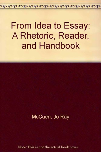 9780023790140: From Idea to Essay: A Rhetoric, Reader, and Handbook
