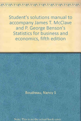 9780023792410: Student's solutions manual to accompany James T. McClave and P. George Benson's Statistics for business and economics, fifth edition