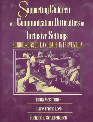 9780023792724: Supporting Children with Communication Difficulties in Inclusive Settings: School-Based Language Intervention