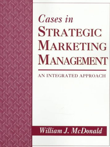 9780023794247: Cases in Strategic Marketing Management: An Integrated Approach