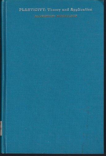9780023804007: Plasticity: Theory and Application (Mechanics Engineering)
