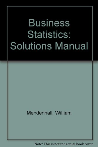 Business Statistics: Solutions Manual: n/a