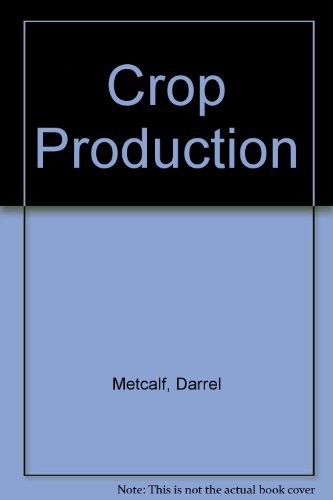 9780023807107: Crop Production: Principles and Practices
