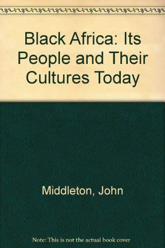 9780023810503: Black Africa: Its People and Their Cultures Today