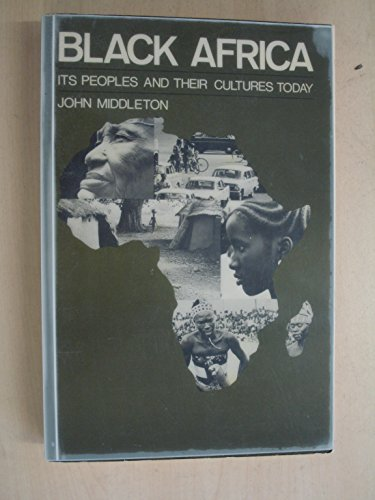 9780023810602: Black Africa: Its People and Their Cultures Today