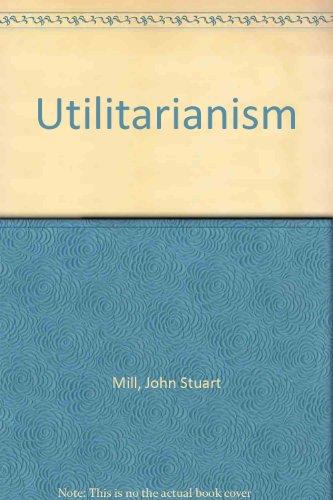 9780023811500: Utilitarianism.