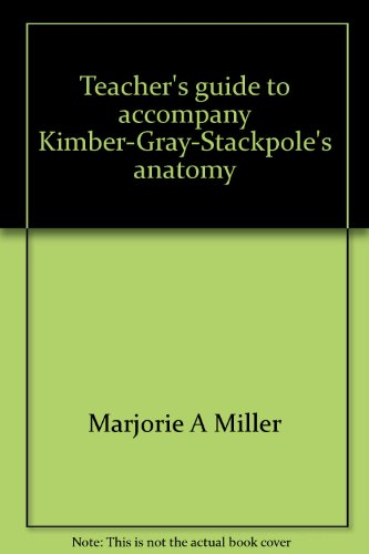 9780023812408: Teacher's guide to accompany Kimber-Gray-Stackpole's anatomy and physiology, 17th ed., 1977