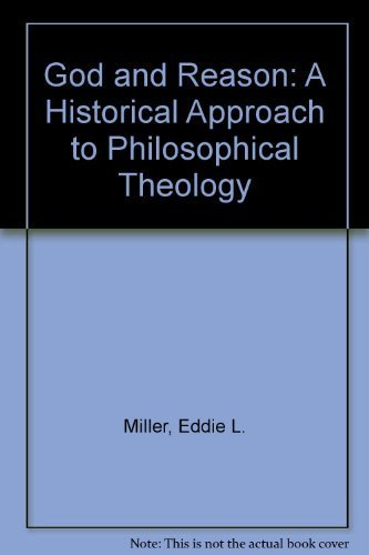 9780023812705: God and Reason: A Historical Approach to Philosophical Theology