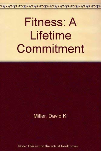 9780023812736: Fitness: A Lifetime Commitment