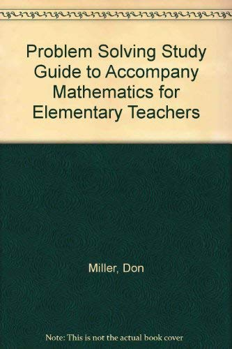 9780023813047: Problem Solving Study Guide to Accompany Mathematics for Elementary Teachers