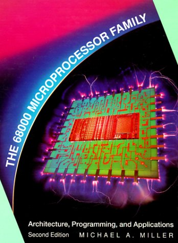 9780023815607: The 68000 Family of Microprocessors: Architecture, Programming and Applications (Merrill's International Series in Engineering Technology)