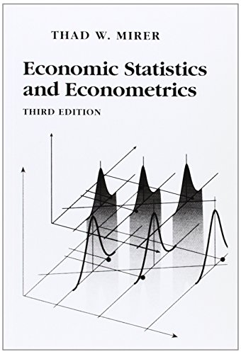 Economic Statistics and Econometrics (3rd Edition): Thad W. Mirer