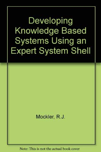 9780023818752: Developing Knowledge-Based Systems Using an Expert System Shell/Book and Disk