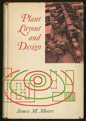 Plant Layout and Design: James M. Moore