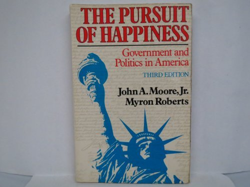 9780023832802: The pursuit of happiness: Government and politics in America