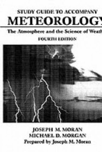 9780023833458: Meteorology: The Atmosphere & the Science of Weather (Study Guide)