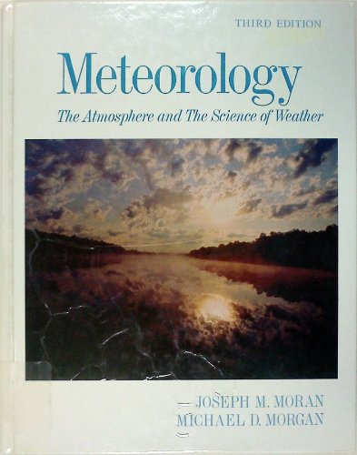 9780023838415: Meteorology: The Atmosphere and the Science of Weather