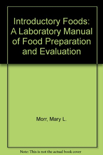 Introductory Foods: A Laboratory Manual of Food: Mary L. Morr;