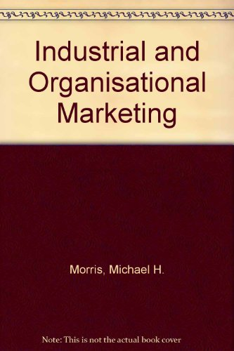 9780023841354: Industrial and Organizational Marketing