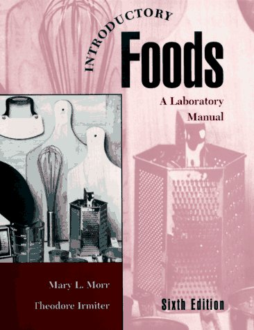 Introductory Foods: A Laboratory Manual of Food: Mary L. Morr/