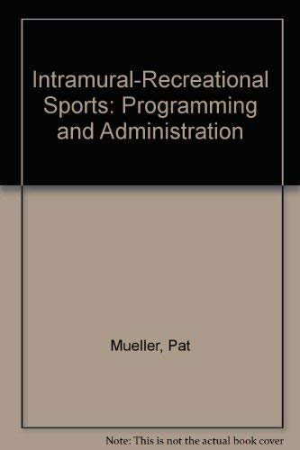 Intramural-Recreational Sports: Programming and Administration: Pat Mueller