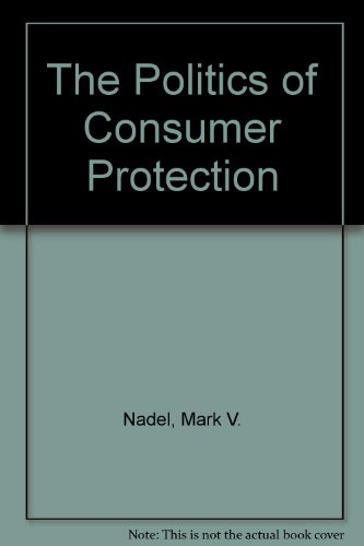 9780023858703: The Politics of Consumer Protection