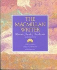 9780023860317: The MacMillan Writer: Rhetoric, Reader, Handbook