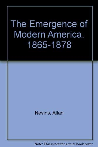 9780023866807: The Emergence of Modern America, 1865-1878