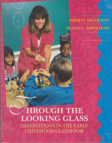 9780023874918: Through the Looking Glass: Observations in the Early Childhood Classroom